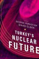- Turkey's Nuclear Future - 9780870034152 - V9780870034152