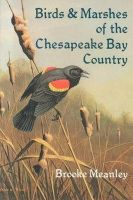Meanley, Brooke - Birds and Marshes of the Chesapeake Bay Country - 9780870332074 - KST0022069