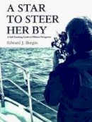 Bergin, Edward - A Star to Steer Her by: A Self-Teaching Guide to Offshore Navigation - 9780870333095 - V9780870333095