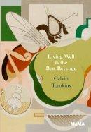 Tomkins, Calvin - Living Well is the Best Revenge - 9780870708978 - V9780870708978