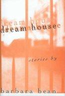 Bean, Barbara - Dream House - 9780870816178 - V9780870816178