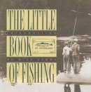 Balliett, Will - The Little Book of Fishing: An Anthology - 9780871135681 - KEX0254599
