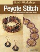 Bead & Button magazine, Editors of - Stitch Workshop: Peyote Stitch - 9780871164230 - V9780871164230