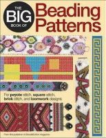 Bead&Button Magazine, Editors of - The Big Book of Beading Patterns: For Peyote Stitch, Square Stitch, Brick Stitch, and Loomwork Designs - 9780871164247 - V9780871164247