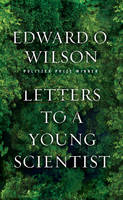 Wilson, Edward O. - Letters to a Young Scientist - 9780871403773 - V9780871403773