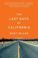 Miller, Mary - The Last Days of California - 9780871405883 - V9780871405883