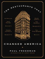 Freedman, Paul - Ten Restaurants That Changed America - 9780871406804 - V9780871406804