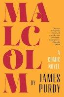 Purdy, James - Malcolm: A Comic Novel - 9780871409577 - V9780871409577