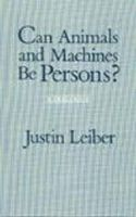 Leiber, Justin - Can Animals and Machines be Persons? - 9780872200036 - V9780872200036