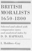Raphael, D. D. - British Moralists: 1650-1800 - 9780872201200 - V9780872201200