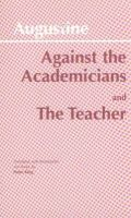 Augustine, Saint, Bishop of Hippo - Against the Academicians - 9780872202122 - V9780872202122