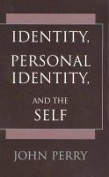 Perry, John - Identity, Personal Identity and the Self - 9780872205208 - V9780872205208
