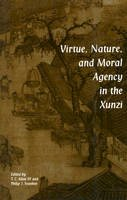 Kline, T.C.; Ivanhoe, Philip J. - Virtue, Nature and Moral Agency in the Xunzi - 9780872205222 - V9780872205222