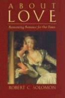 Solomon, Robert C. - About Love - 9780872208575 - V9780872208575
