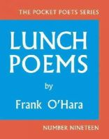 O'Hara, Frank - Lunch Poems: 50th Anniversary Edition (City Lights Pocket Poets Series) - 9780872866171 - V9780872866171