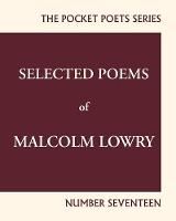 Lowry, Malcolm - Selected Poems of Malcolm Lowry: City Lights Pocket Poets Number 17 (City Lights Pocket Poets Series) - 9780872867291 - V9780872867291