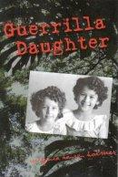 Holmes, Virginia Hansen - Guerrilla Daughter - 9780873389495 - V9780873389495