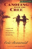 Sevareid, Eric - Canoeing with the Cree - 9780873515337 - V9780873515337