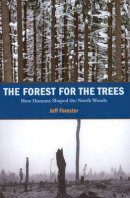 Forester, Jeff - Forest for the Trees - 9780873516501 - V9780873516501