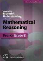 Lannin, John, Ellis, Amy, Elliott, Rebekah, Zbiek, Rose Mary - Developing Essential Understanding-Mathematical Reasoning in Grades Pre-K- 8 - 9780873536660 - V9780873536660