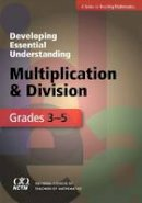 Albert Otto, Sarah Wallus Hancock, Janet Caldwell - Developing Essential Understanding of Multiplication and Division for Teaching Mathematics in Grades 3-5 - 9780873536677 - V9780873536677