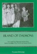 Dewsnap, Terence - Island of Daemons: The Lough Derg Pilgrimage and the Poets Patrick Kavanagh, Denis Devlin, and Seamus Heaney - 9780874130232 - V9780874130232