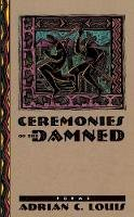 Louis, Adrian C. - Ceremonies Of The Damned: Poems (Western Literature Series) - 9780874173024 - V9780874173024