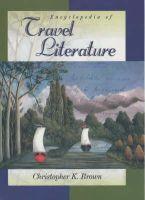 Brown, Christopher K. - Encyclopedia of Travel Literature (ABC-Clio Literary Companions) - 9780874369403 - KEX0212541
