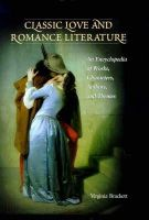 Brackett, Virginia - Classic Love and Romance Literature: An Encyclopedia of Works, Characters, Authors and Themes (Literary Companions (ABC)) - 9780874369557 - KEX0212845