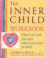 Taylor, Cathryn L. - The Inner Child Workbook: What to do with your past when it just won't go away - 9780874776355 - V9780874776355