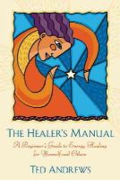Andrews, Ted - The Healer's Manual - 9780875420073 - V9780875420073