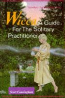 Scott Cunningham - Wicca: A Guide for the Solitary Practitioner - 9780875421186 - V9780875421186