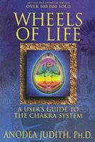 Anodea Judith - Wheels of Life: A User's Guide to the Chakra System (Llewellyn's New Age) - 9780875423203 - V9780875423203