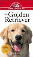 Julie Cairns - The Golden Retriever (Owner's Guide to a Happy, Healthy Pet) - 9780876053805 - KHS0050478