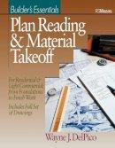 DelPico, Wayne J. - Builder's Essentials: Plan Reading and Material Takeoff - 9780876293485 - V9780876293485