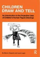 Klepsch, Marvin - Children Draw And Tell: Introduction to the Projective Uses of Children's Human Figure Drawings - 9780876303061 - V9780876303061