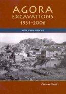 Craig A. Mauzy - Agora Excavations, 1931-2006: A Pictorial History - 9780876619100 - V9780876619100