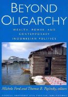 - Beyond Oligarchy: Wealth, Power, and Contemporary Indonesian Politics (Cornell Modern Indonesia Project) - 9780877273035 - V9780877273035
