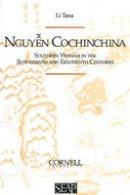 Tana, Li - Nguyen Cochinchina: Southern Vietnam in the Seventeenth and Eighteenth Centuries (Studies on Southeast Asia) - 9780877277224 - V9780877277224