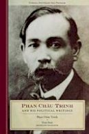 Trinh, Phan Chau - Phan Chau Trinh and His Political Writings (Studies on Southeast Asia) - 9780877277798 - V9780877277798