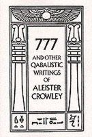 Aleister Crowley - 777 And Other Qabalistic Writings of Aleister Crowley: Including Gematria & Sepher Sephiroth - 9780877286707 - V9780877286707