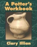 Illian, Clary - A Potter's Workbook - 9780877456711 - V9780877456711