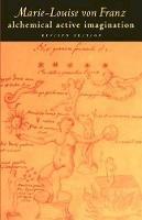 Franz, Marie-Louise Von - Alchemical Active Imagination (C. G. Jung Foundation Books) - 9780877735892 - V9780877735892