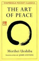 Ueshiba, Morihei - The Art of Peace - 9780877738510 - KCG0004775