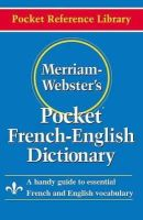 Merriam-Webster - Merriam-Webster's Pocket French-English Dictionary (Pocket Reference Library) - 9780877795186 - V9780877795186