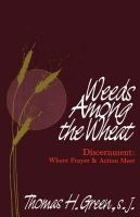 Thomas H. Green - Weeds Among the Wheat: Where Prayer and Action Meet - 9780877933182 - KAK0000853