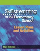 Ellen McGinnis - Skillstreaming in the Elementary School: Lesson Plans and Activities - 9780878225224 - V9780878225224