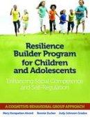 Alvord, Mary Karapetian; Zucker, Bonnie; Grados, Judy Johnson - Resilience Builder Program for Children and Adolescents - 9780878226474 - V9780878226474