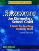 Dr. Ellen McGinnis - Skillstreaming the Elementary School Child: A Guide for Teaching Prosocial Skills, 3rd Edition (with CD) - 9780878226559 - V9780878226559