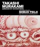 - Takashi Murakami: Lineage of Eccentrics: A Collaboration with Nobuo Tsuji and the Museum of Fine Arts, Boston - 9780878468492 - V9780878468492
